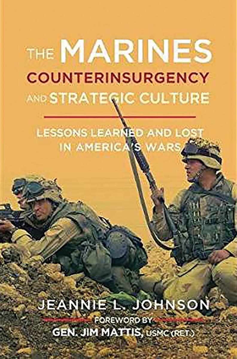 The Marines, Counterinsurgency, and Strategic Culture: Lessons Learned and Lost in America's Wars Cover