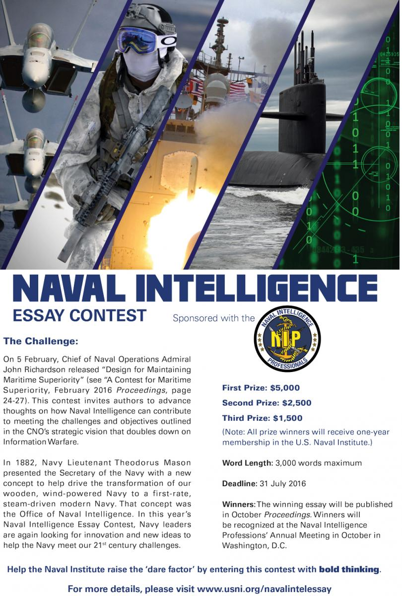 naval intelligence essay contest Applications for the naval intelligence essay contest are now being accepted the contest is open to any contributor like active duty military, reservists, veterans, government civilian personnel, and civilians.