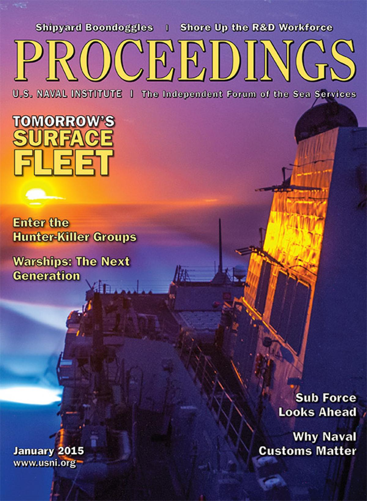 Proceedings - January 2015 Vol  141/1/1,343   U S  Naval Institute