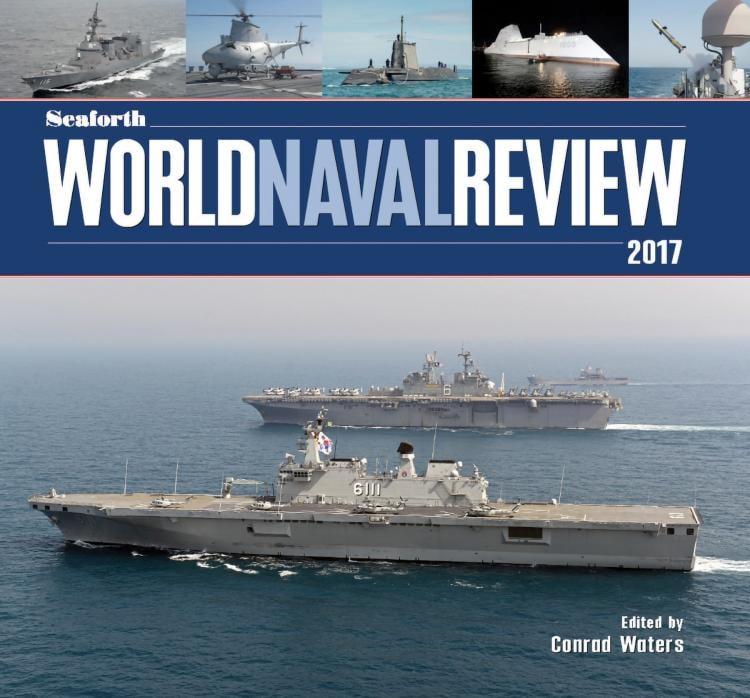 Seaforth World Naval Review 2017 | U.S. Naval Institute