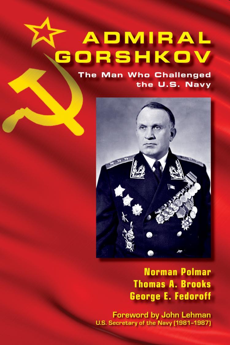 Admiral Gorshkov   U S  Naval Institute