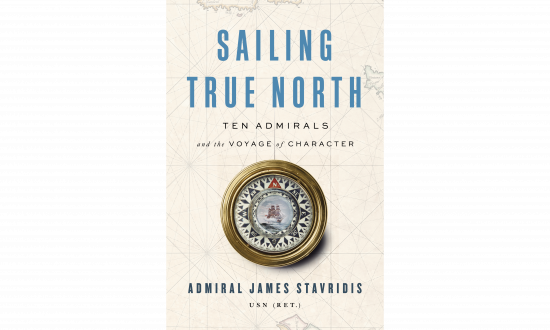 Sailing True North: Ten Admirals and  the Voyage of Character book Cover